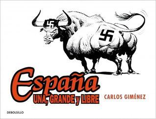 España una, grande y libre Carlos Giménez