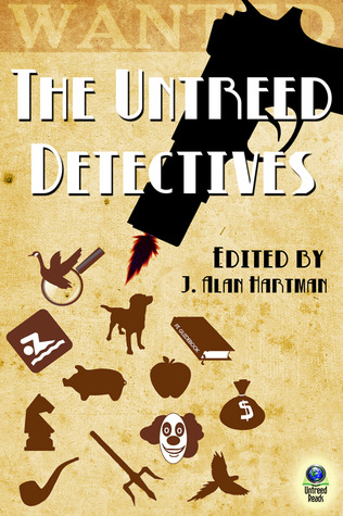 The Untreed Detectives J. Alan Hartman