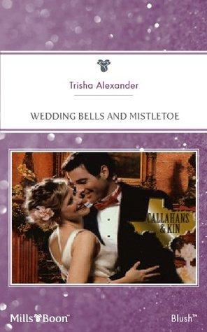 Wedding Bells And Mistletoe  by  Trisha Alexander