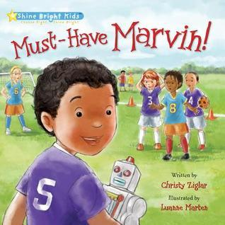 Must-Have Marvin!  by  Christy Ziglar
