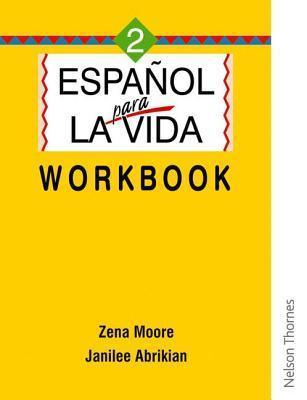 Espanol Para La Vida 2 - Workbook  by  Zena Moore