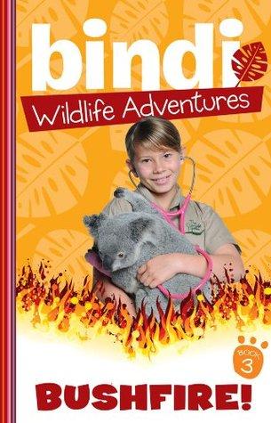 Bushfire! (Bindi Wildlife Adventures, #3) Bindi Irwin