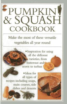 Pumpkin & Squash Cookbook Valerie Ferguson