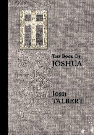 The Book Of Joshua Josh Talbert