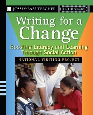 Writing for a Change: Boosting Literacy and Learning Through Social Action National Writing Project