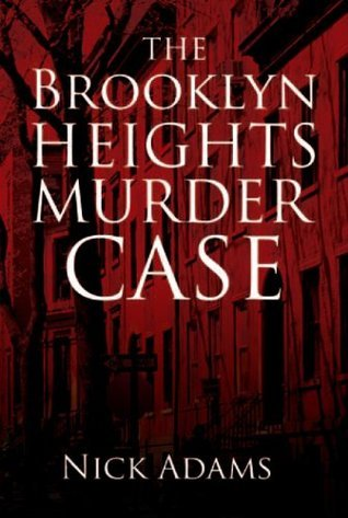 The Brooklyn Heights Murder Case  by  Nick Adams