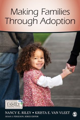 Making Families Through Adoption (Contemporary Family Perspectives Nancy E. Riley