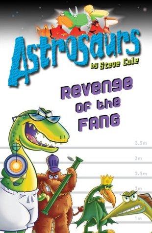 Revenge of the Fang (Astrosaurs 14)  by  Steve Cole