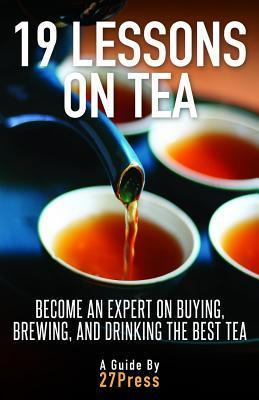 19 Lessons on Tea  by  David J. Kosmider