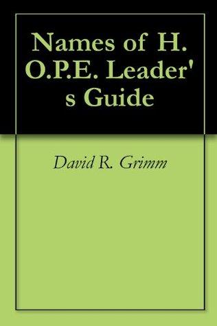 Names of H.O.P.E. Leaders Guide David R. Grimm