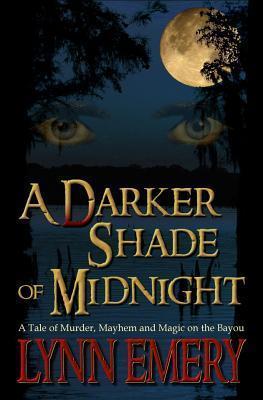 A Darker Shade of Midnight (A Lashaun Rousselle Mystery, #1) Lynn Emery