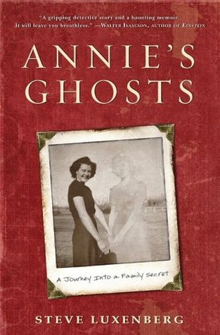 Annies Ghosts  by  Steve Luxenberg