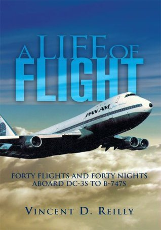A Life of Flight  by  Vincent D. Reilly