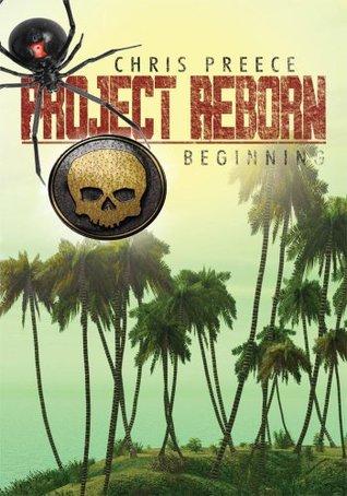 Project Reborn: Beginning  by  Chris Preece