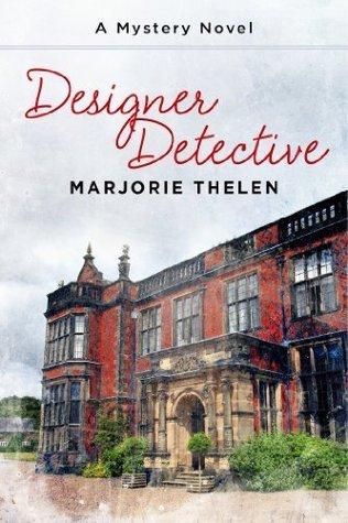 Designer Detective: A Mystery Novel Marjorie Thelen