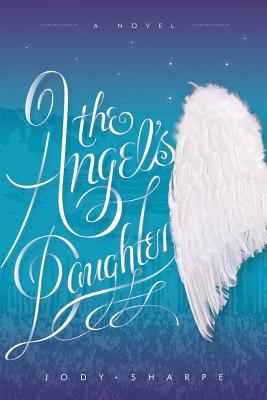 The Angels Daughter  by  Jody Sharpe
