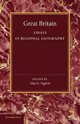 Great Britain: Essays in Regional Geography  by  E J Russell