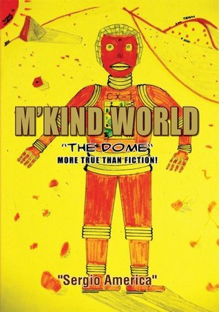 Mkind World: The Dome Sergio America