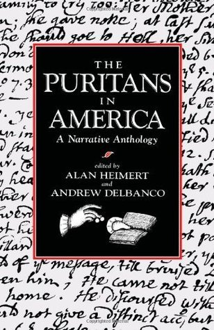 The Puritans in America: A Narrative Anthology Alan Heimert