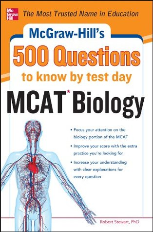 McGraw-Hills 500 MCAT Biology Questions to Know  by  Test Day (McGraw-Hills 500 Questions) by Robert Stewart