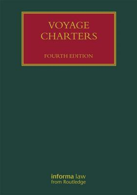 Voyage Charters, Fourth Edition  by  Julian Cooke
