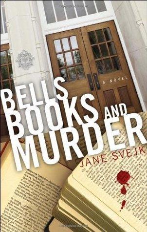 Bells, Books, and Murder  by  Jane Svejk