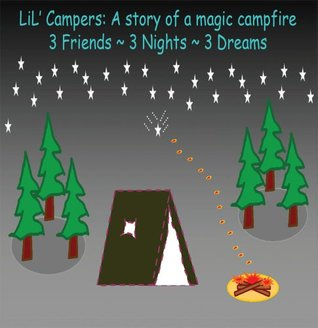 LIL Campers: A story of a magic campfire: Hopes and dreams coming true  by  Barbara Simbro