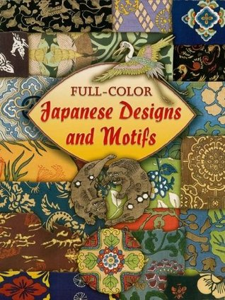 Full-Color Japanese Designs and Motifs Dover Publications Inc.