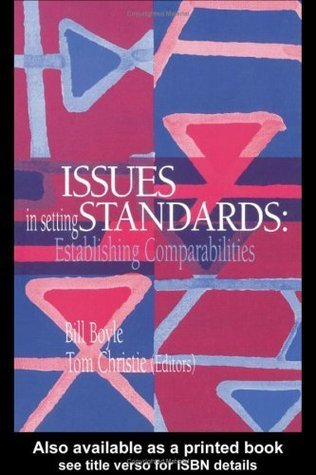 Issues In Setting Standards: Establishing Standards  by  Tom Christie