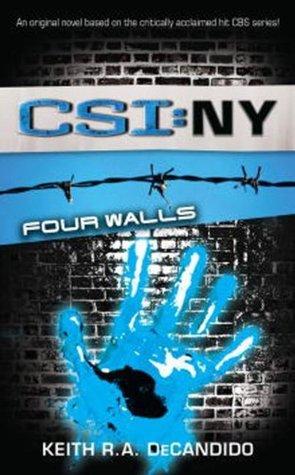 CSI NY: Four Walls  by  Keith R.A. DeCandido