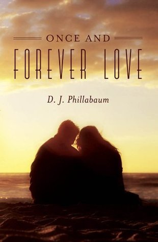 Once And Forever Love D.J. Phillabaum