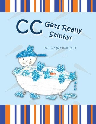 CC Gets Really Stinky!  by  Lisa S. Clark