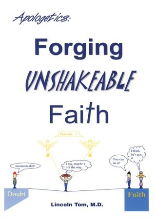 Forging Unshakeable Faith  by  Lincoln Tom