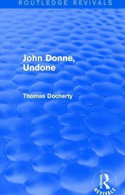John Donne, Undone  by  Thomas  Docherty