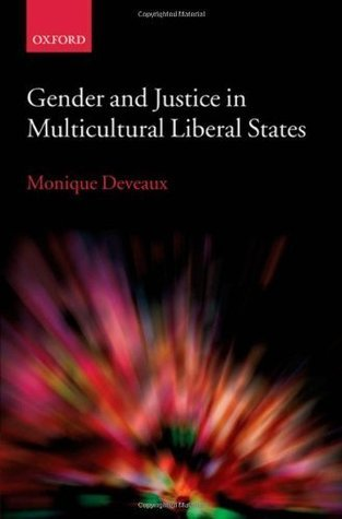 Gender and Justice in Multicultural Liberal States Monique Deveaux