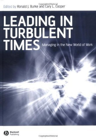 Leading in Turbulent Times: Managing in the New World of Work (Manchester Business and Management Series)  by  Cary L. Cooper