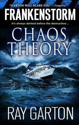 Frankenstorm Chaos Theory  by  Ray Garton