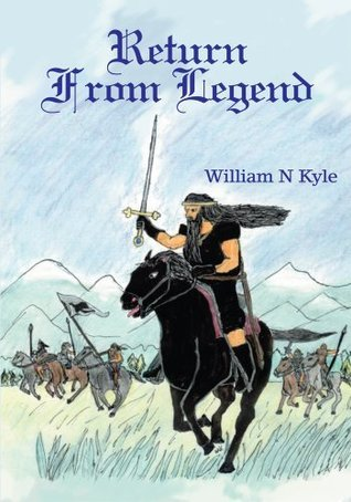 Return From Legend:  by  William Kyle