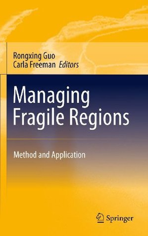 Managing Fragile Regions: Method and Application Rongxing Guo