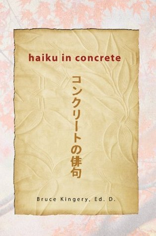 haiku in concrete Bruce Kingery