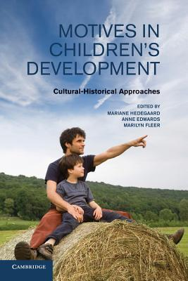 Motives in Childrens Development: Cultural-Historical Approaches  by  Mariane Hedegaard