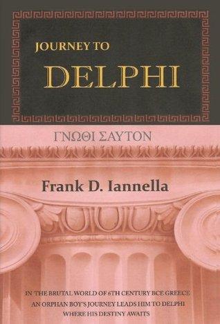 Journey To Delphi  by  Frank D. Iannella