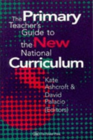 The Primary Teachers Guide To The New National Curriculum  by  Kate Ashcroft