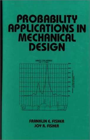 Probability Applications in Mechanical Design: 128 JOY R.FISHER
