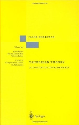 Tauberian Theory: A Century of Developments  by  Jacob Korevaar