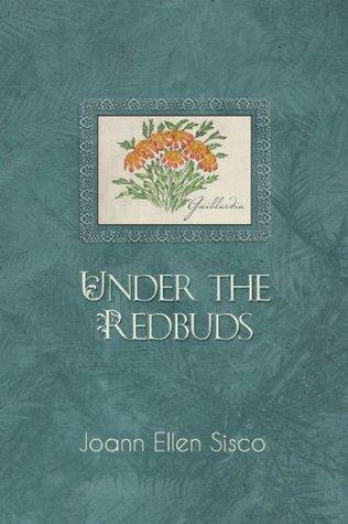 Under The Redbuds: 2  by  Joann Ellen Sisco
