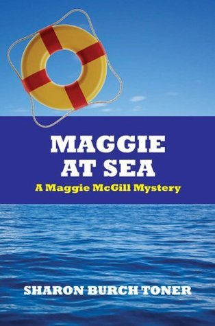 Maggie At Sea:  A Maggie McGill Mystery Sharon Toner