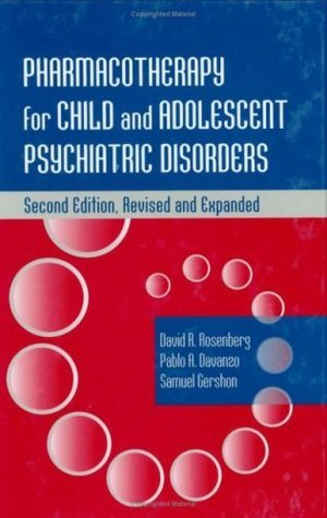 Pharmacotherapy For Child And Adolescent Psychiatric Disorders: Second Edition, Revised And Expanded Pablo A.Davanzo