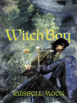 Witch Boy (Witch Boy Trilogy, #1) Russell Moon