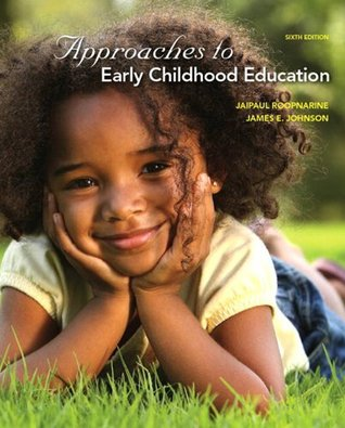 Approaches to Early Childhood Education (6th Edition)  by  Jaipaul Roopnarine
